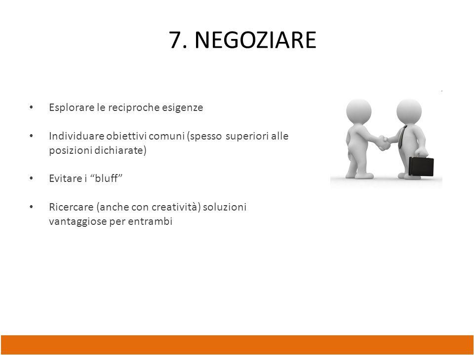 7. NEGOZIARE Esplorare le reciproche esigenze