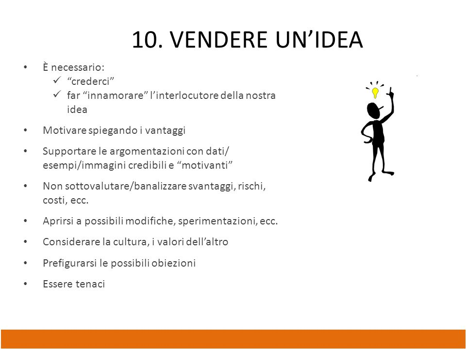 10. VENDERE UN'IDEA È necessario: crederci