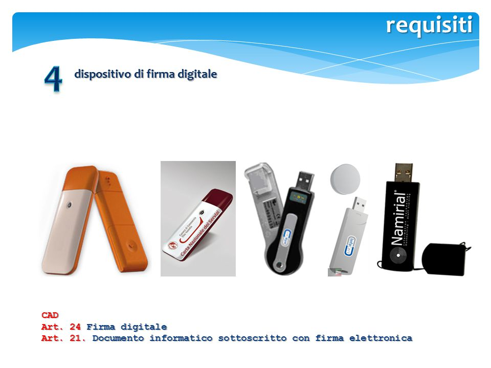 4 requisiti dispositivo di firma digitale CAD Art. 24 Firma digitale