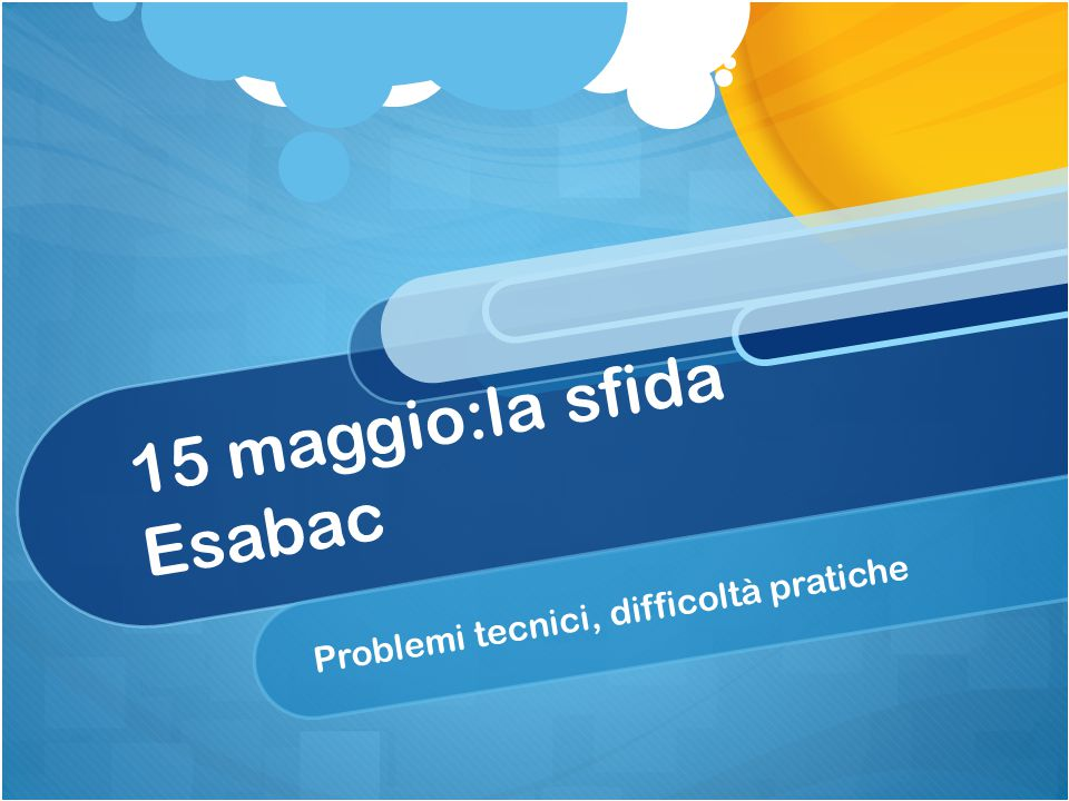 15 maggio:la sfida Esabac