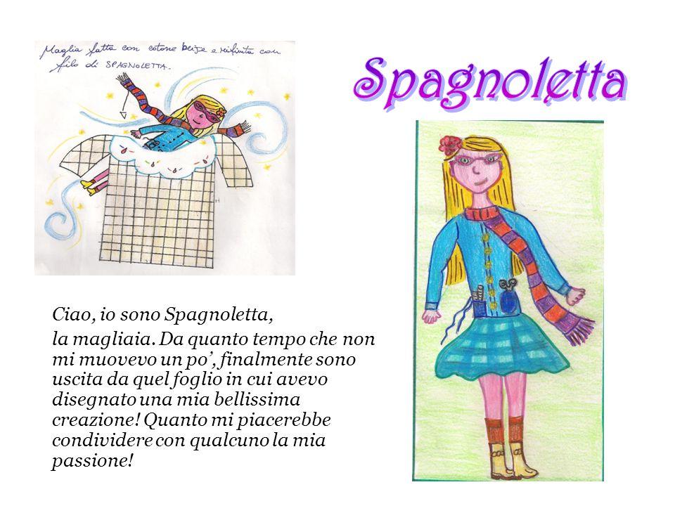 Spagnoletta Ciao, io sono Spagnoletta,
