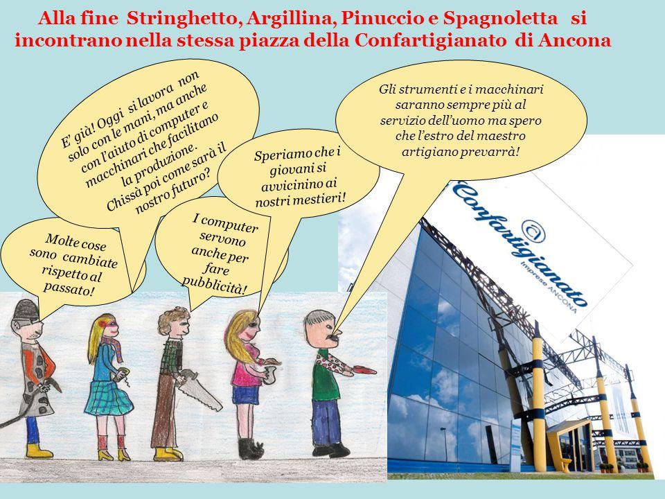 Alla fine Stringhetto, Argillina, Pinuccio e Spagnoletta si incontrano nella stessa piazza della Confartigianato di Ancona