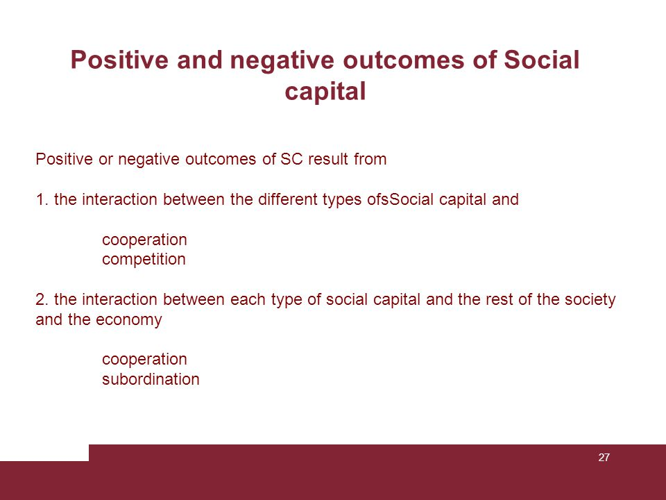 Positive and negative outcomes of Social capital