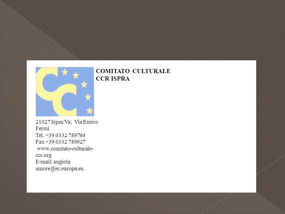 COMITATO CULTURALE CCR ISPRA 21027 Ispra/Va; Via Enrico Fermi