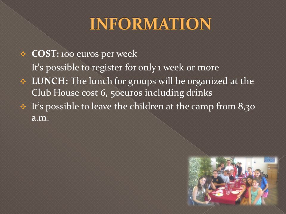 INFORMATION COST: 100 euros per week