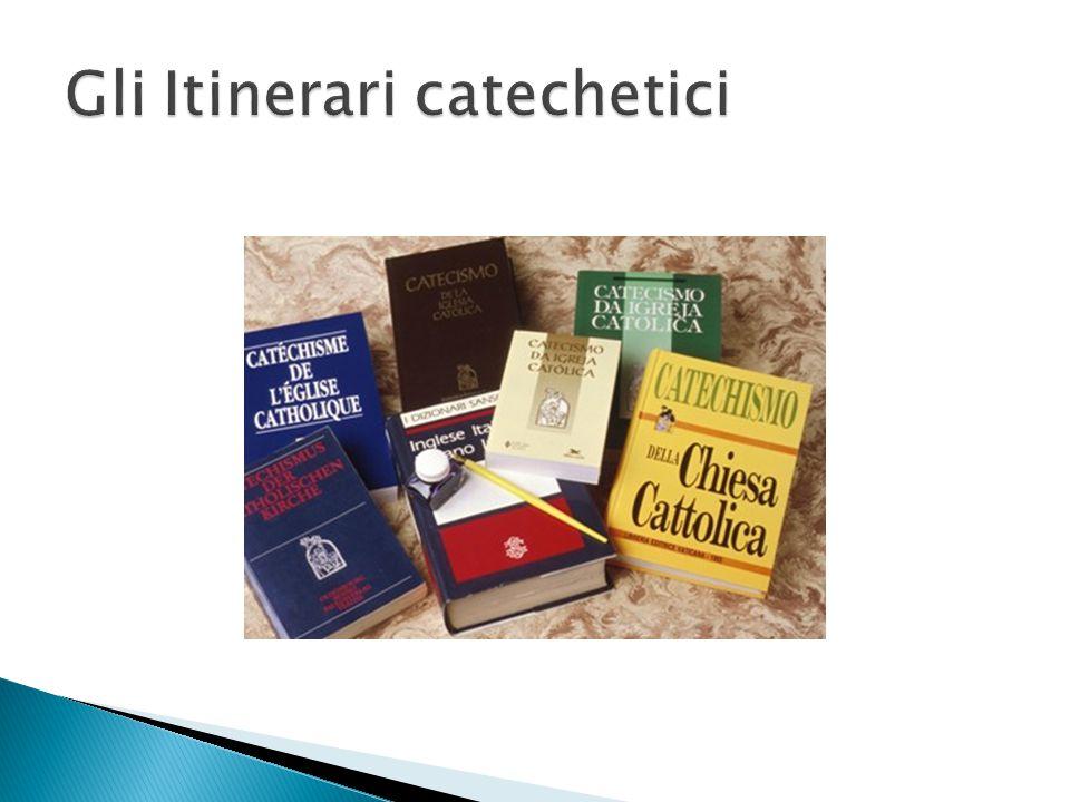 Gli Itinerari catechetici