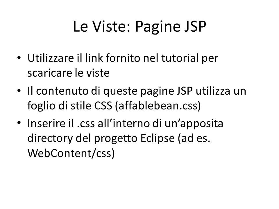 Le Viste: Pagine JSP Utilizzare il link fornito nel tutorial per scaricare le viste.