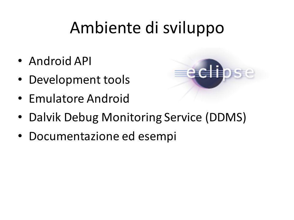 Ambiente di sviluppo Android API Development tools Emulatore Android