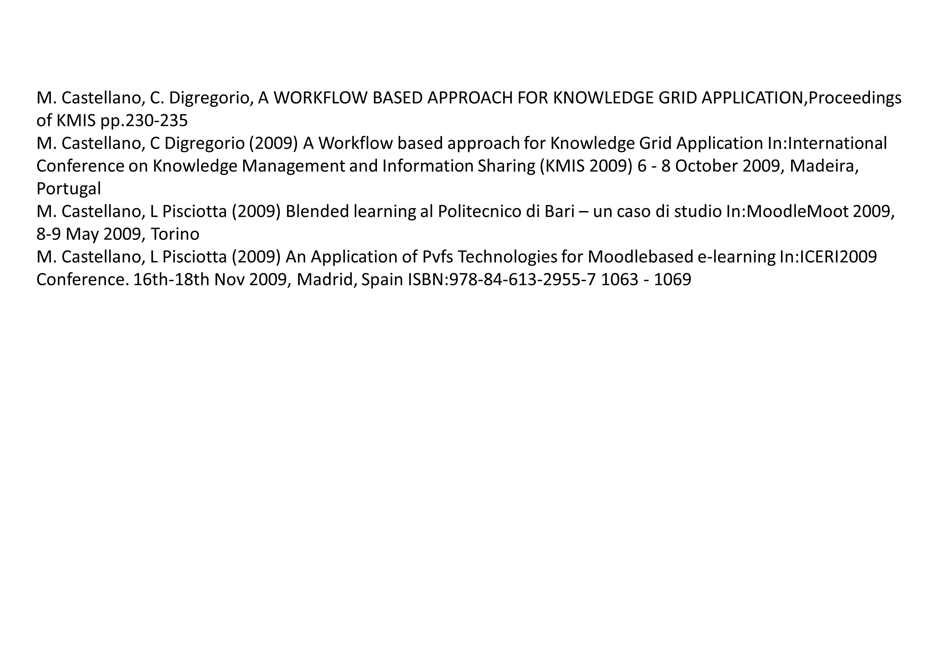M. Castellano, C. Digregorio, A WORKFLOW BASED APPROACH FOR KNOWLEDGE GRID APPLICATION,Proceedings of KMIS pp.230-235