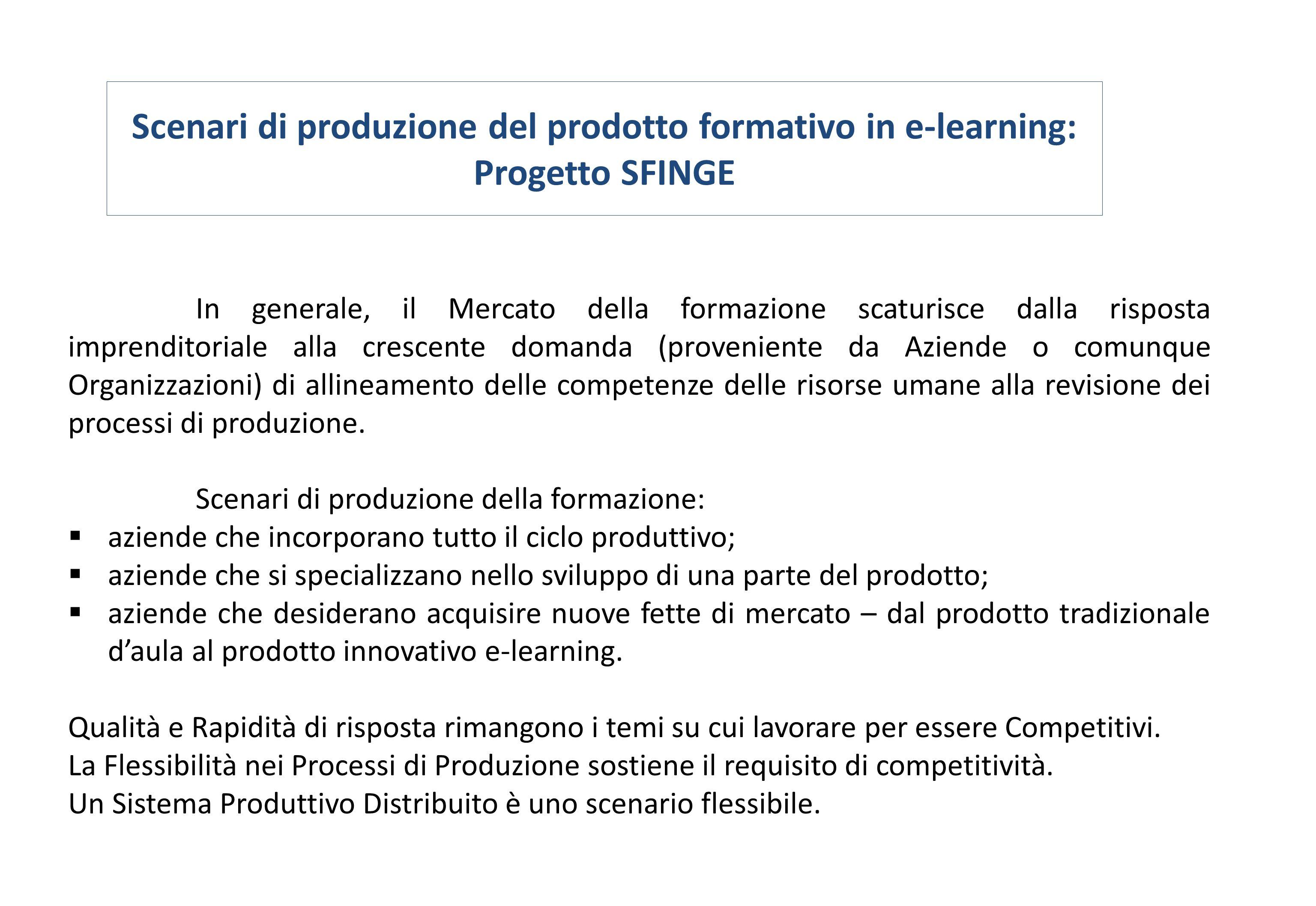Scenari di produzione del prodotto formativo in e-learning: Progetto SFINGE