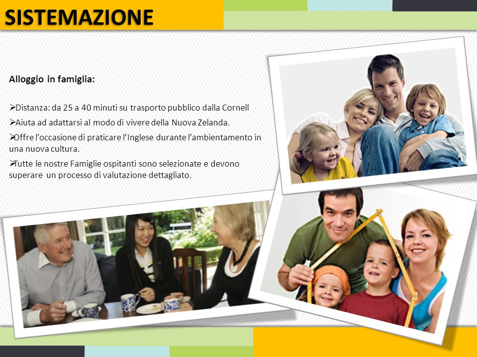 SISTEMAZIONE Alloggio in famiglia: