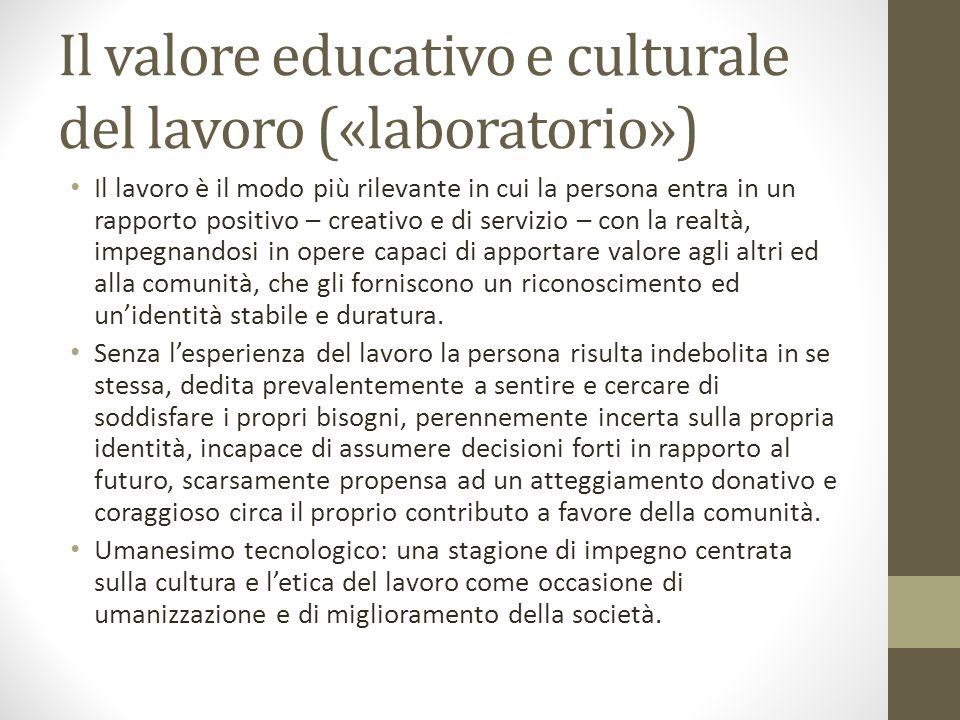 Il valore educativo e culturale del lavoro («laboratorio»)