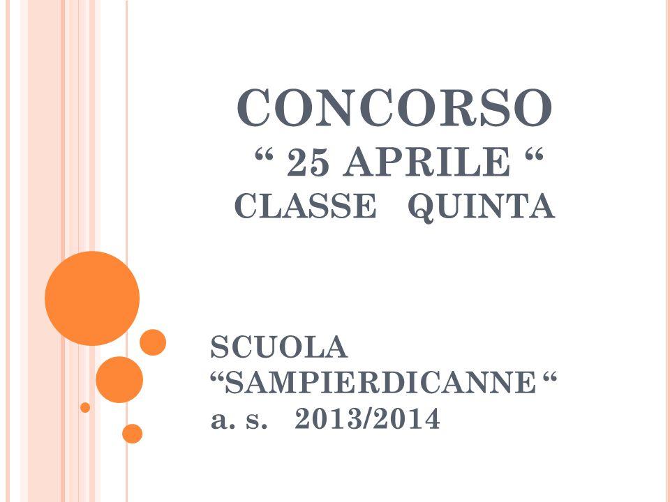 CONCORSO 25 APRILE CLASSE QUINTA