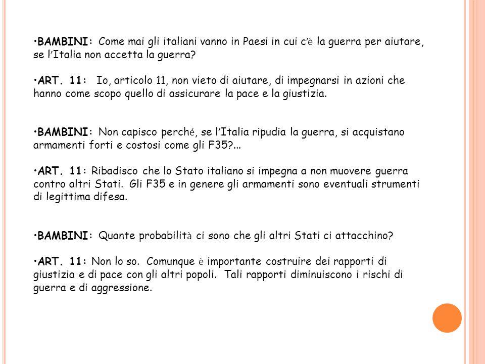 BAMBINI: Come mai gli italiani vanno in Paesi in cui c'è la guerra per aiutare, se l'Italia non accetta la guerra