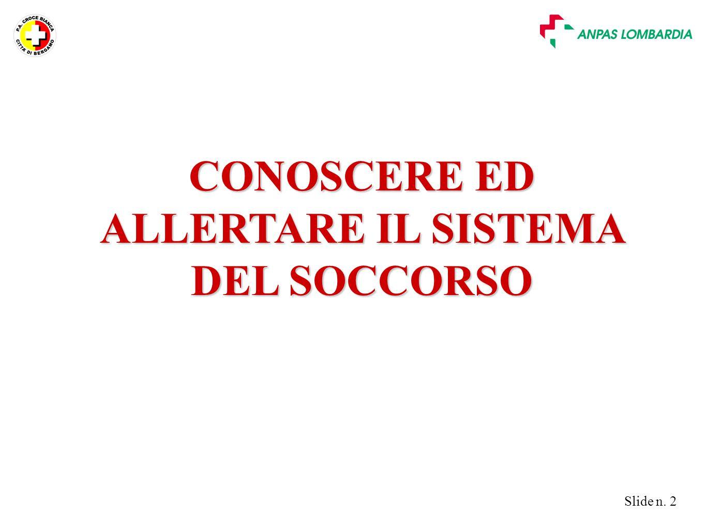 CONOSCERE ED ALLERTARE IL SISTEMA DEL SOCCORSO