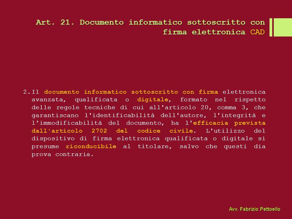 Art. 21. Documento informatico sottoscritto con firma elettronica CAD