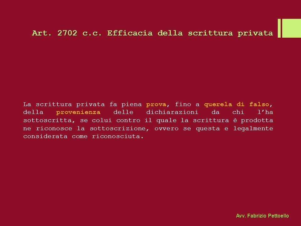 Art. 2702 c.c. Efficacia della scrittura privata