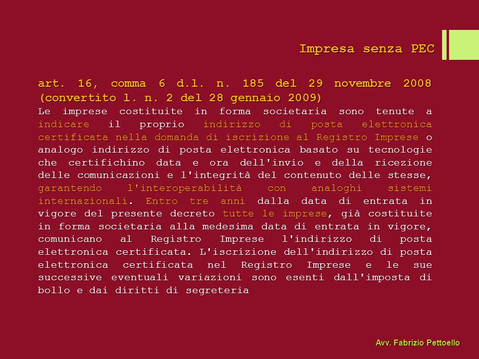 Impresa senza PEC art. 16, comma 6 d.l. n. 185 del 29 novembre 2008 (convertito l. n. 2 del 28 gennaio 2009)