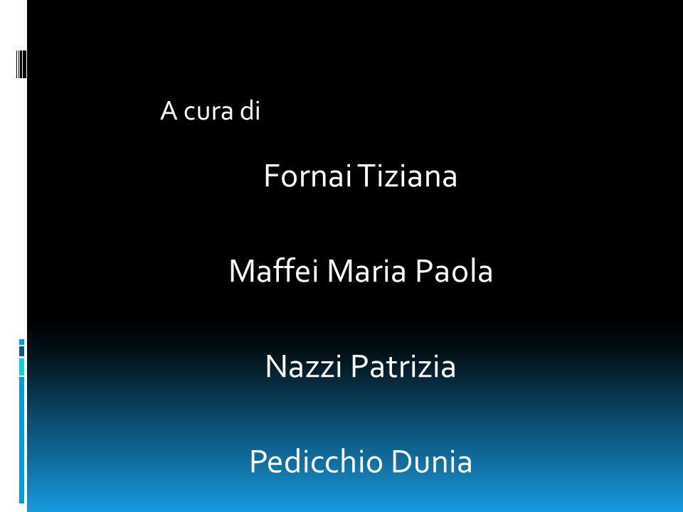 Fornai Tiziana Maffei Maria Paola Nazzi Patrizia Pedicchio Dunia