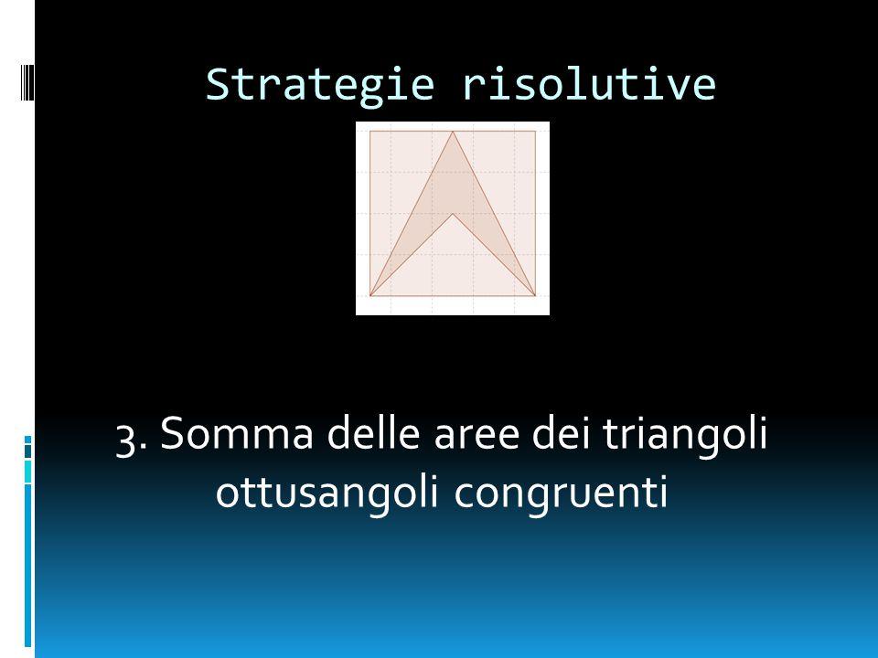 3. Somma delle aree dei triangoli ottusangoli congruenti