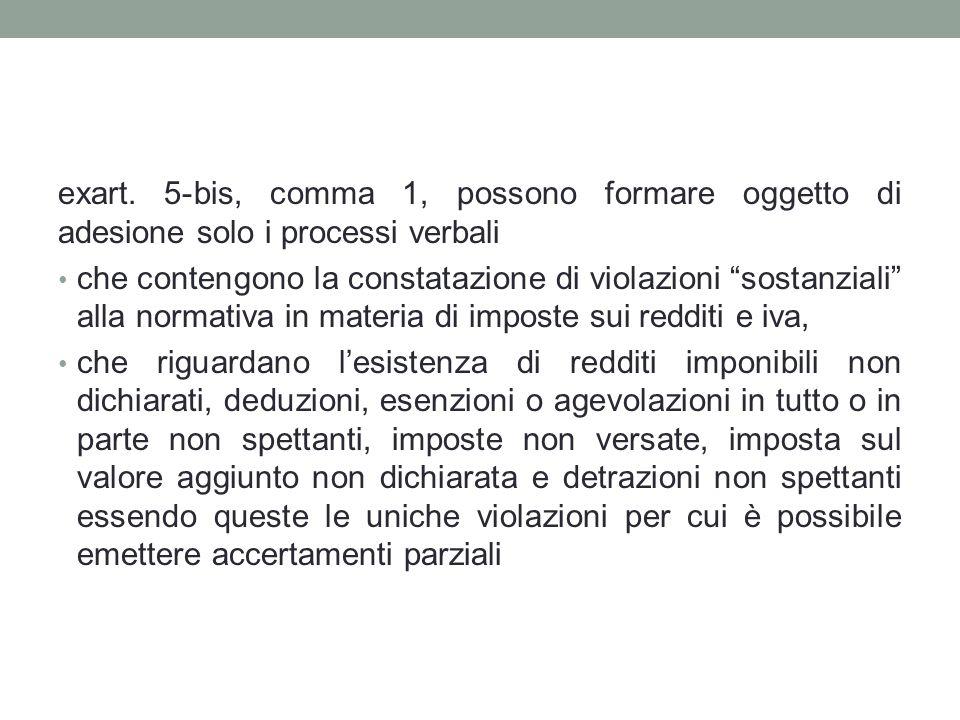 exart. 5-bis, comma 1, possono formare oggetto di adesione solo i processi verbali