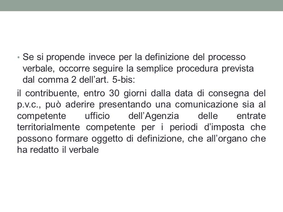 Se si propende invece per la definizione del processo verbale, occorre seguire la semplice procedura prevista dal comma 2 dell'art. 5-bis: