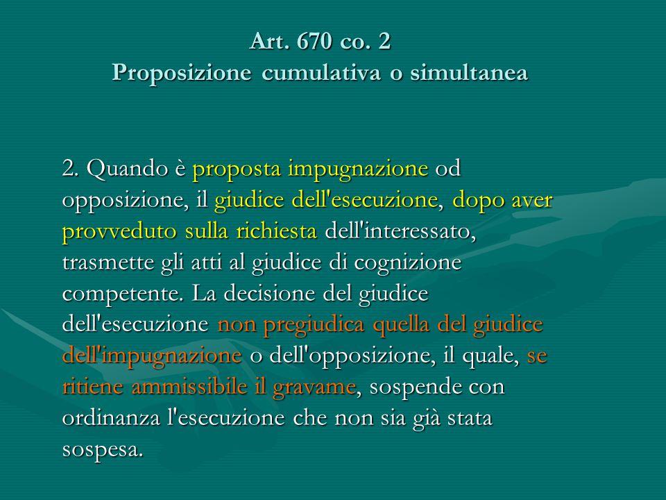 Art. 670 co. 2 Proposizione cumulativa o simultanea