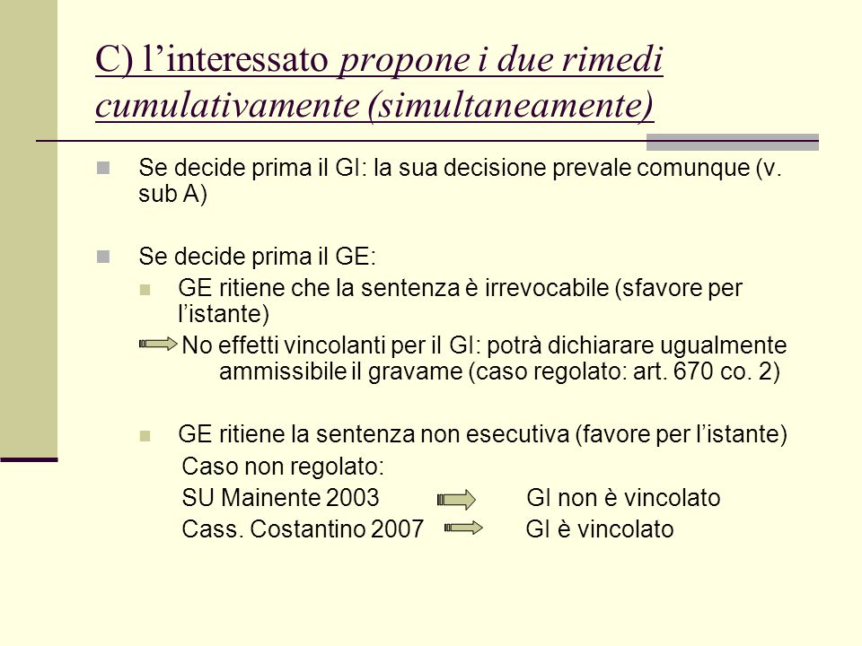 C) l'interessato propone i due rimedi cumulativamente (simultaneamente)