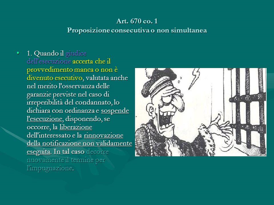 Art. 670 co. 1 Proposizione consecutiva o non simultanea