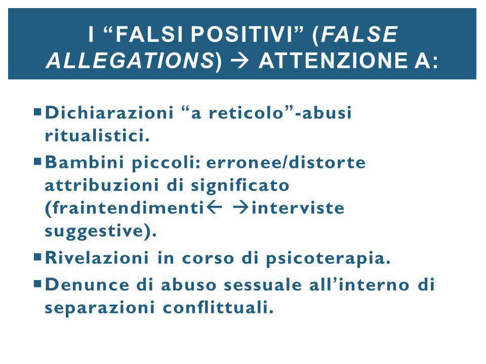 I falsi positivi (false allegations)  attenzione a: