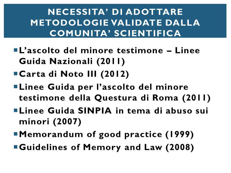 Necessita' di adottare metodologie validate dalla comunita' scientifica