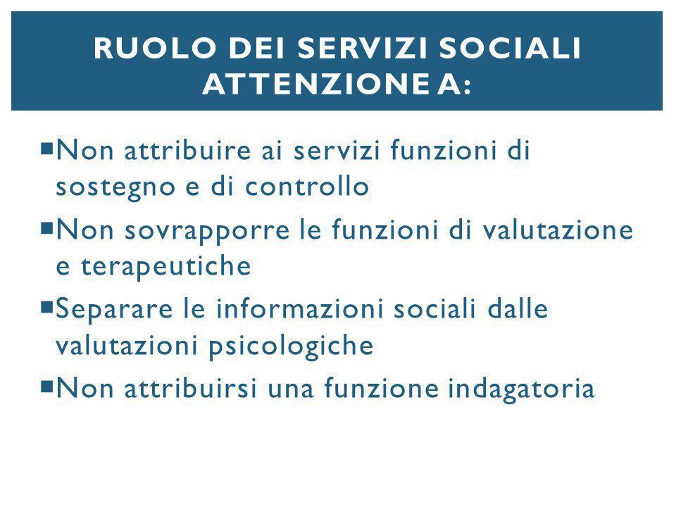 Ruolo dei servizi sociali Attenzione a: