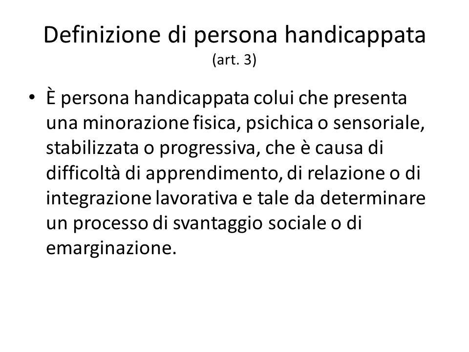 Definizione di persona handicappata (art. 3)