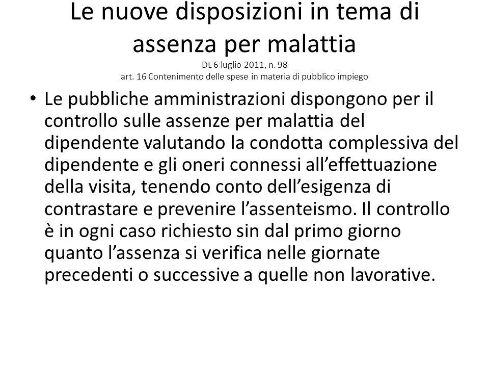 Le nuove disposizioni in tema di assenza per malattia DL 6 luglio 2011, n. 98 art. 16 Contenimento delle spese in materia di pubblico impiego