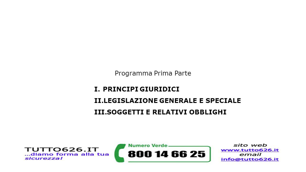 Programma Prima Parte PRINCIPI GIURIDICI. LEGISLAZIONE GENERALE E SPECIALE.