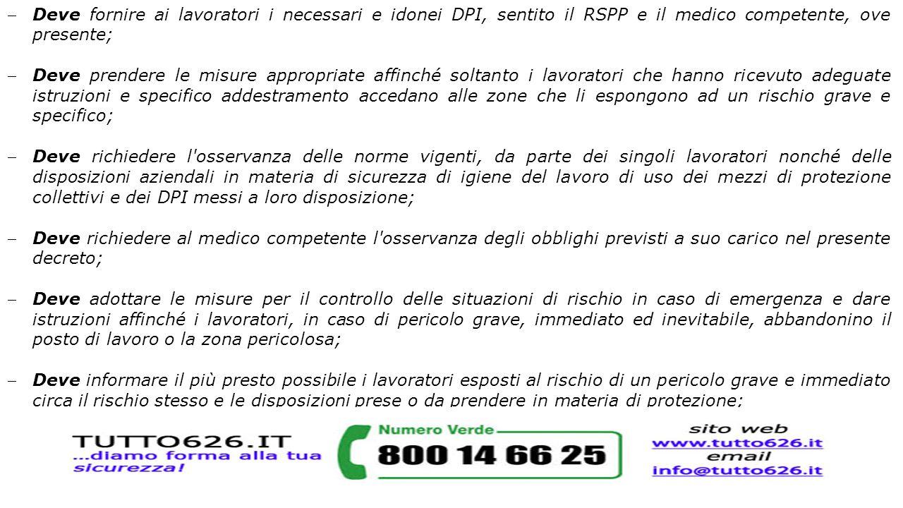 Deve fornire ai lavoratori i necessari e idonei DPI, sentito il RSPP e il medico competente, ove presente;