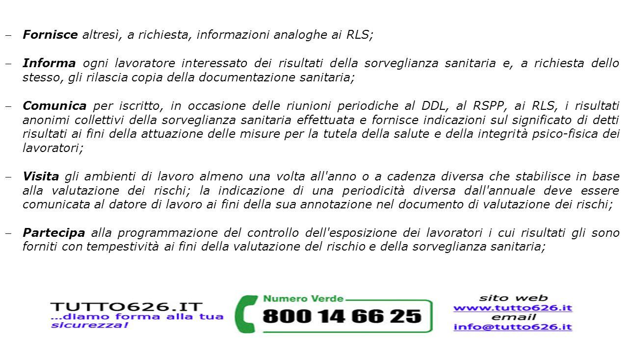 Fornisce altresì, a richiesta, informazioni analoghe ai RLS;