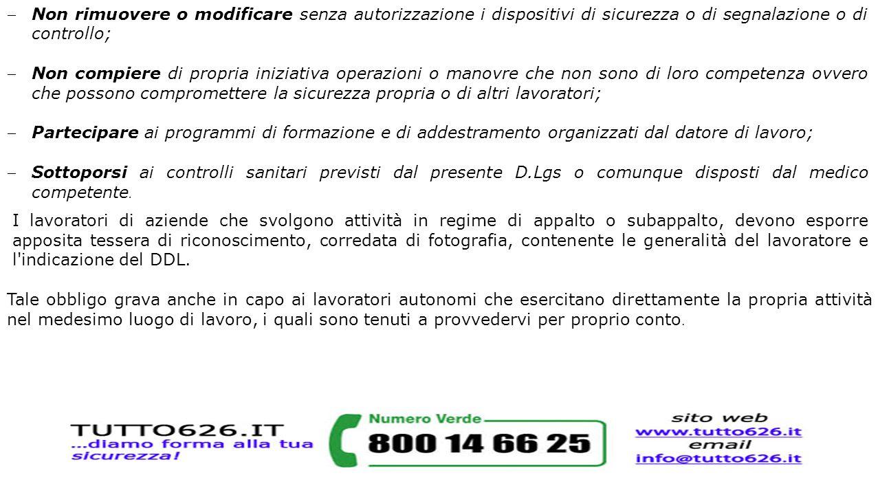 Non rimuovere o modificare senza autorizzazione i dispositivi di sicurezza o di segnalazione o di controllo;