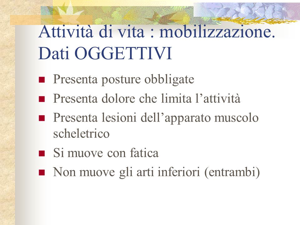 Attività di vita : mobilizzazione. Dati OGGETTIVI