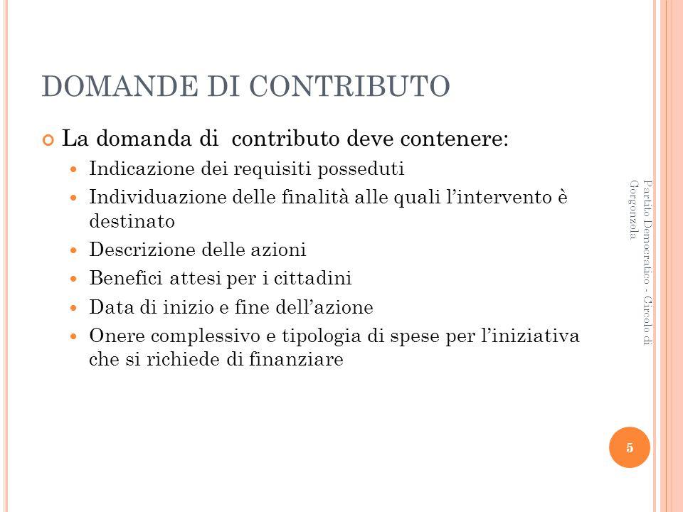 DOMANDE DI CONTRIBUTO La domanda di contributo deve contenere: