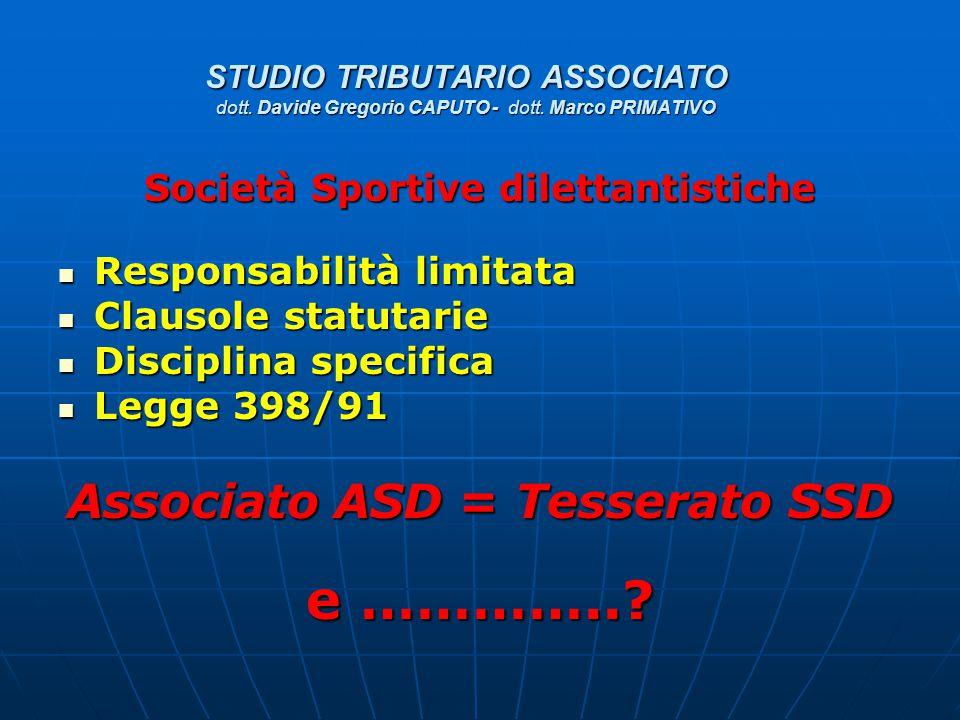 Società Sportive dilettantistiche Associato ASD = Tesserato SSD
