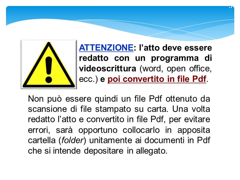 3 ATTENZIONE: l'atto deve essere redatto con un programma di videoscrittura (word, open office, ecc.) e poi convertito in file Pdf.