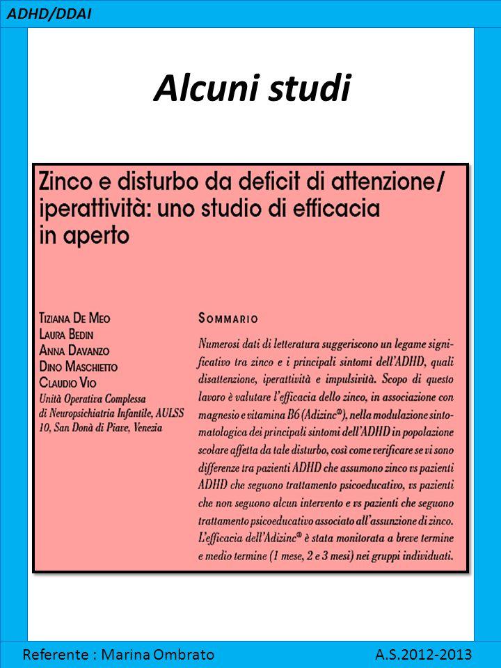 ADHD/DDAI Alcuni studi.