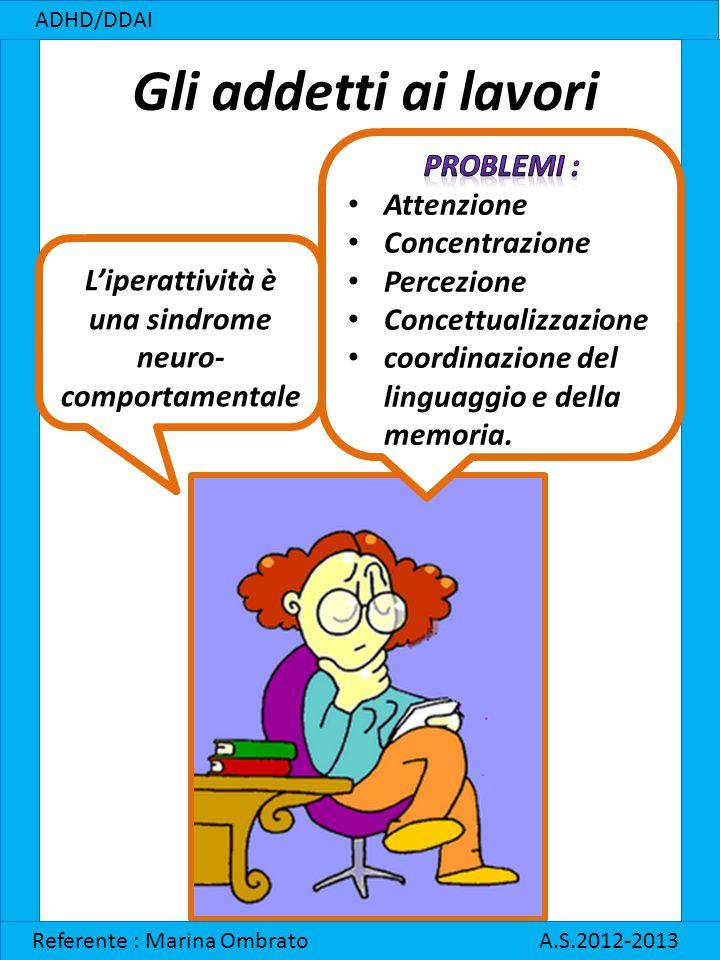 L'iperattività è una sindrome neuro-comportamentale
