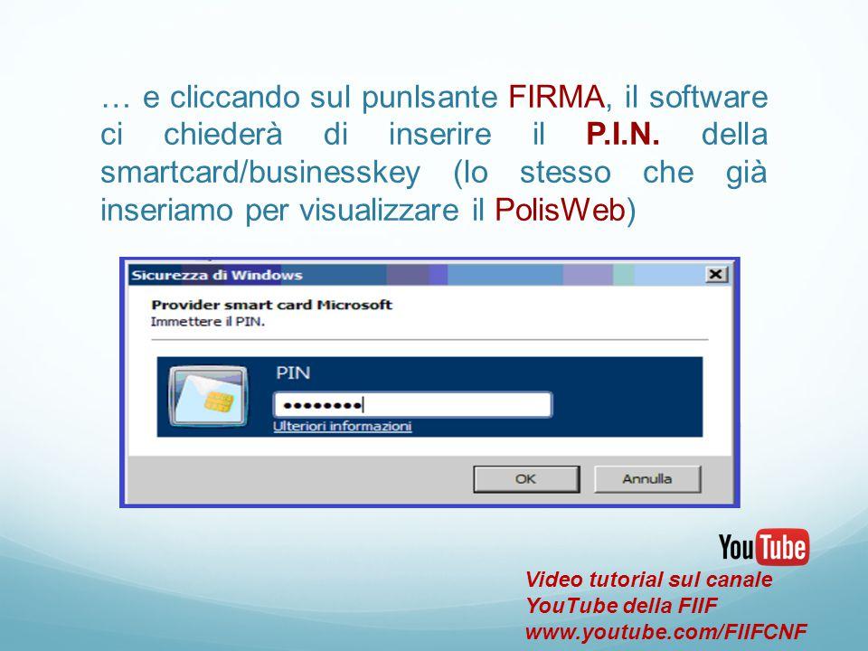 … e cliccando sul punlsante FIRMA, il software ci chiederà di inserire il P.I.N. della smartcard/businesskey (lo stesso che già inseriamo per visualizzare il PolisWeb)