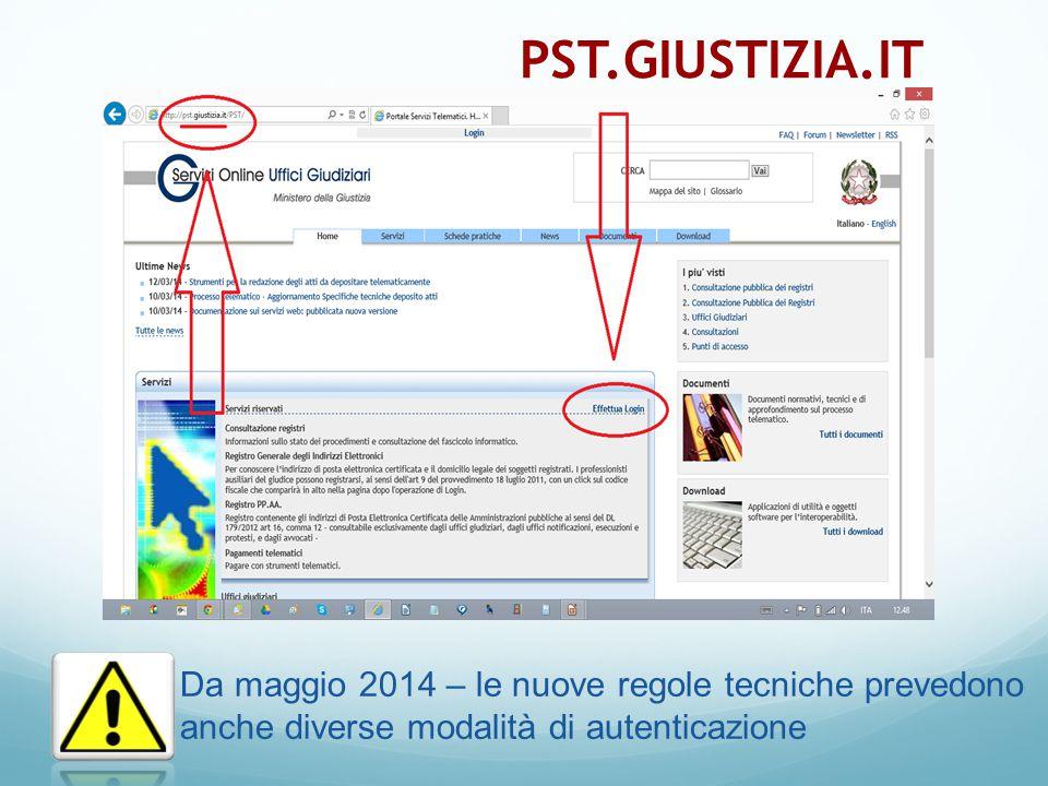 PST.GIUSTIZIA.IT Da maggio 2014 – le nuove regole tecniche prevedono anche diverse modalità di autenticazione.