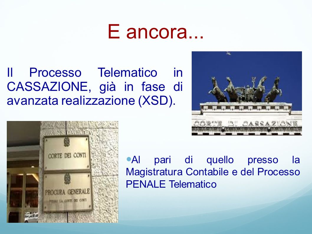 E ancora... Il Processo Telematico in CASSAZIONE, già in fase di avanzata realizzazione (XSD).