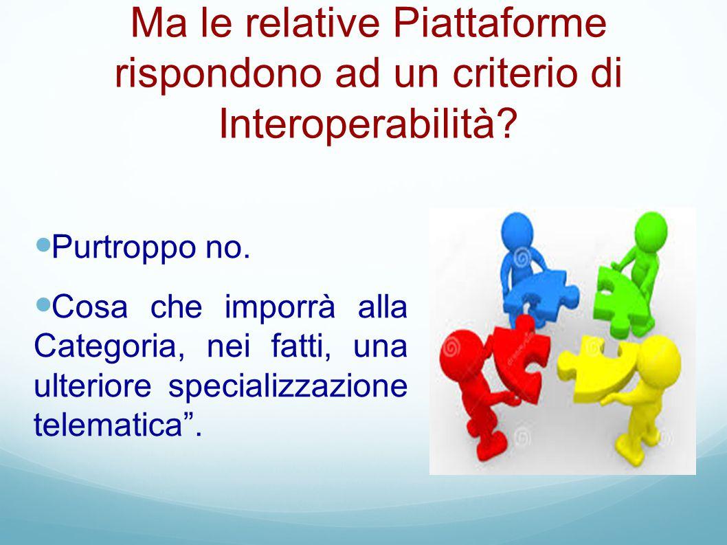 Ma le relative Piattaforme rispondono ad un criterio di Interoperabilità