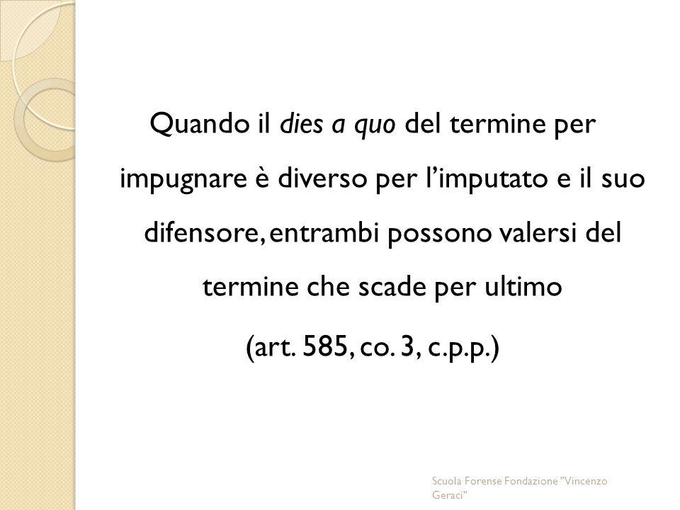 Quando il dies a quo del termine per impugnare è diverso per l'imputato e il suo difensore, entrambi possono valersi del termine che scade per ultimo (art. 585, co. 3, c.p.p.)