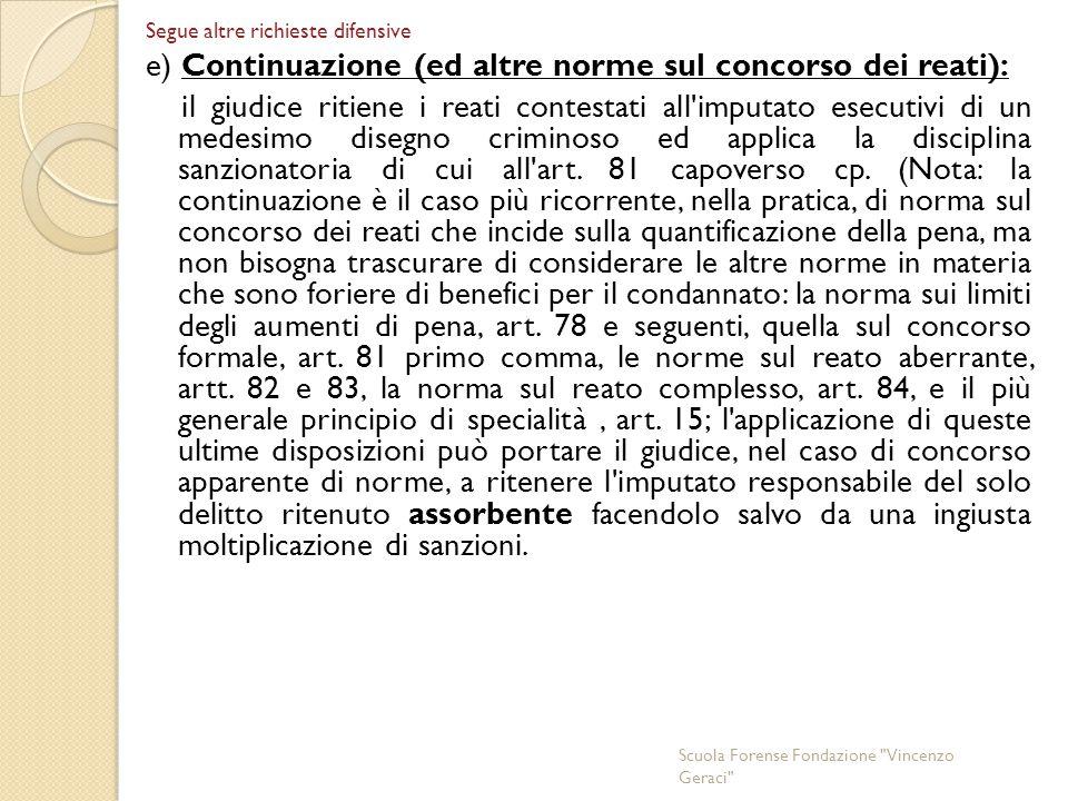 e) Continuazione (ed altre norme sul concorso dei reati):